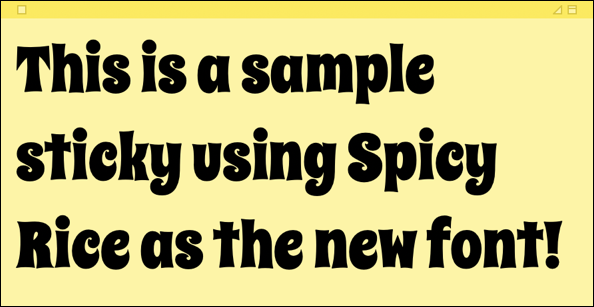 stickies with new spicy rice font typeface