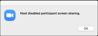 zoom: host disabled participant screen sharing is prohibited blocked not allowed error