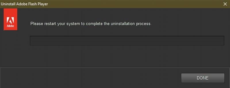 windows adobe flash - safely uninstall - done uninstalled restart reboot